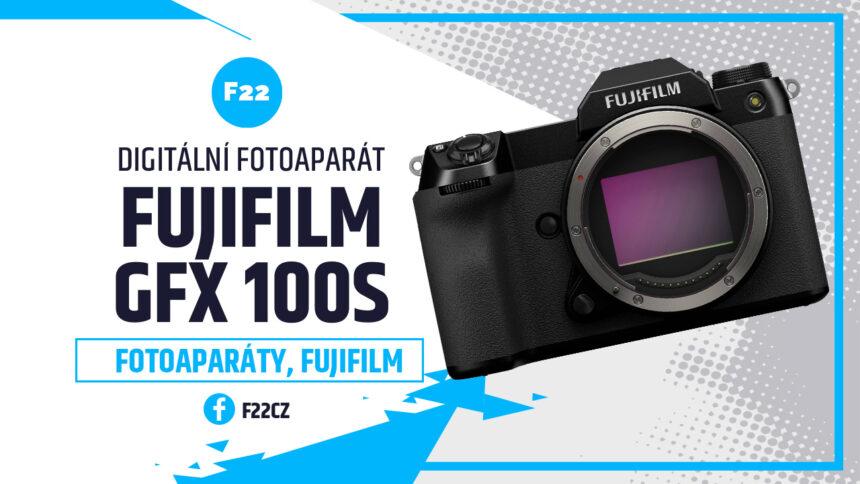 Fujifilm GFX 100S: první dojmy